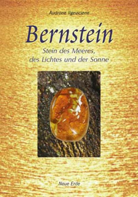 Bernstein - Stein des Meeres, des Lichtes und der Sonne