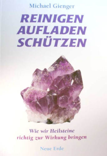 Reinigen, Schützen, Aufladen, Michael Gienger u. Joachim Goebel
