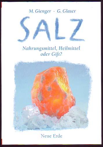 Salz - Nahrungsmittel, Heilmittel oder Gift ?
